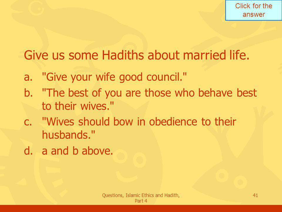 Give us some Hadiths about married life.