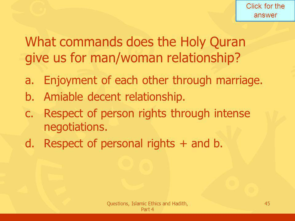 What commands does the Holy Quran give us for man/woman relationship