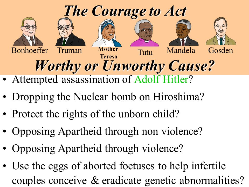 The Courage to Act Worthy or Unworthy Cause