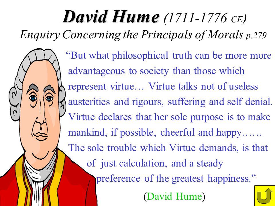 David Hume (1711-1776 CE) Enquiry Concerning the Principals of Morals p.279