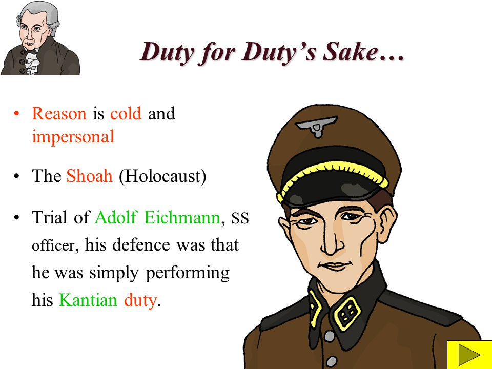 Duty for Duty's Sake… Reason is cold and impersonal