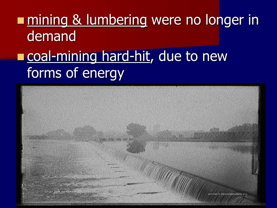 mining & lumbering were no longer in demand