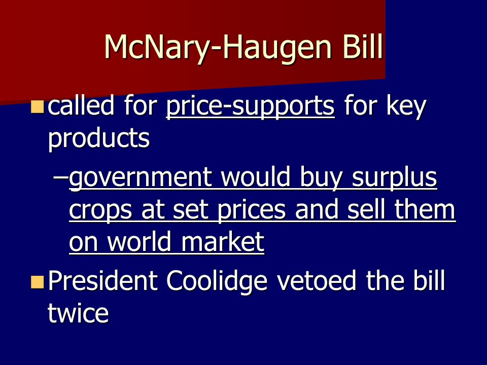 McNary-Haugen Bill called for price-supports for key products