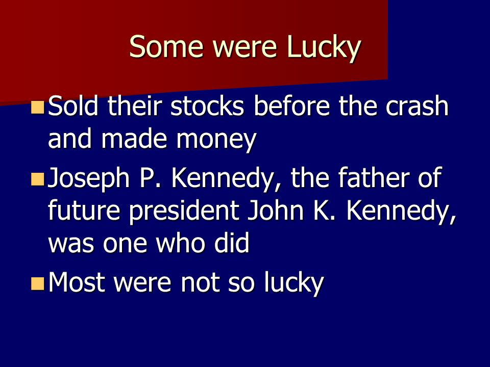 Some were Lucky Sold their stocks before the crash and made money