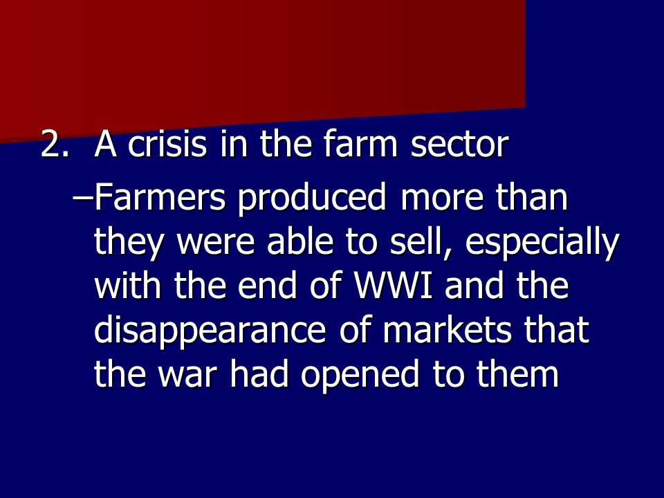 2. A crisis in the farm sector