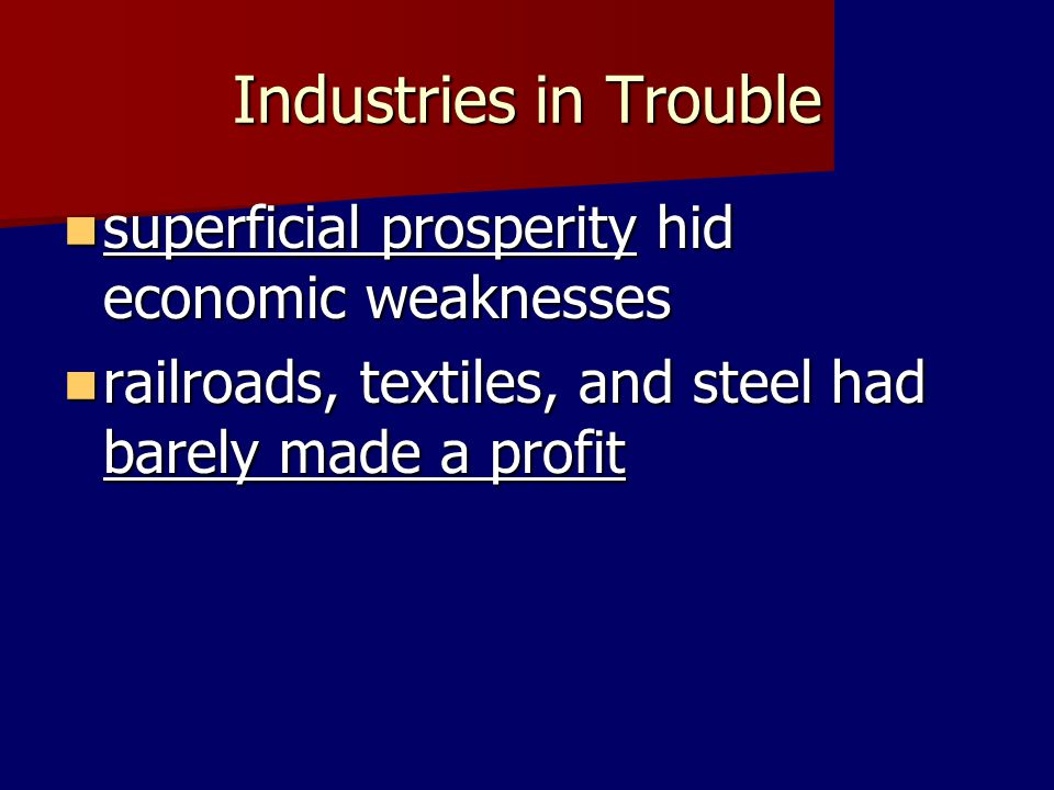 Industries in Trouble superficial prosperity hid economic weaknesses