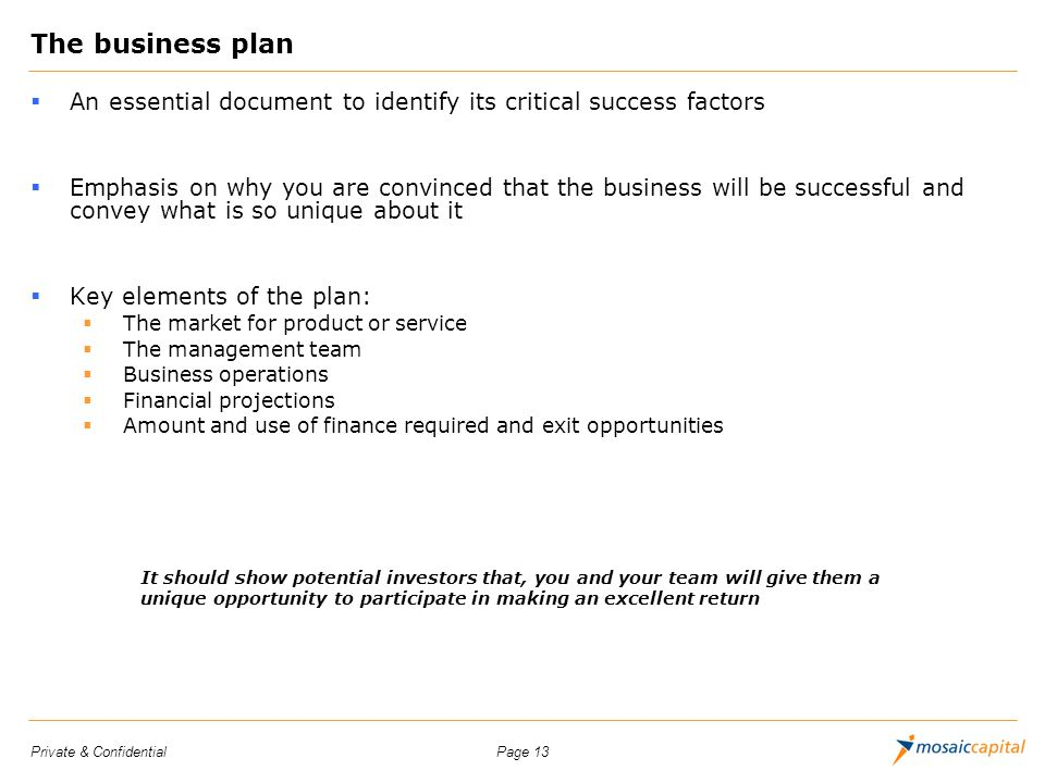 The business plan An essential document to identify its critical success factors.