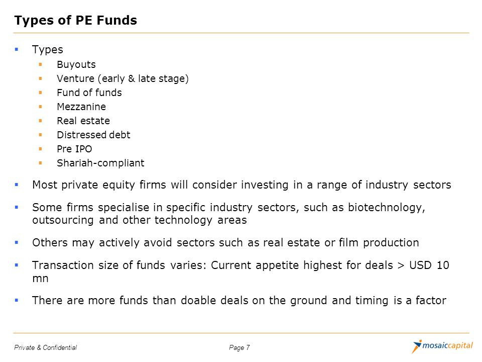 Types of PE Funds Types. Buyouts. Venture (early & late stage) Fund of funds. Mezzanine. Real estate.
