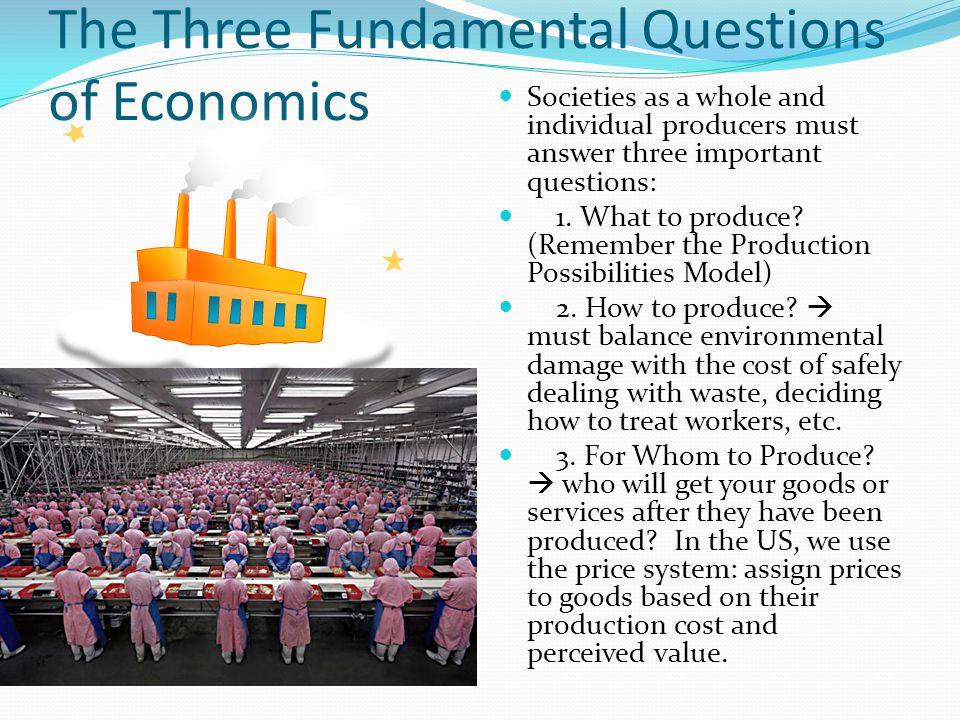The Three Fundamental Questions of Economics