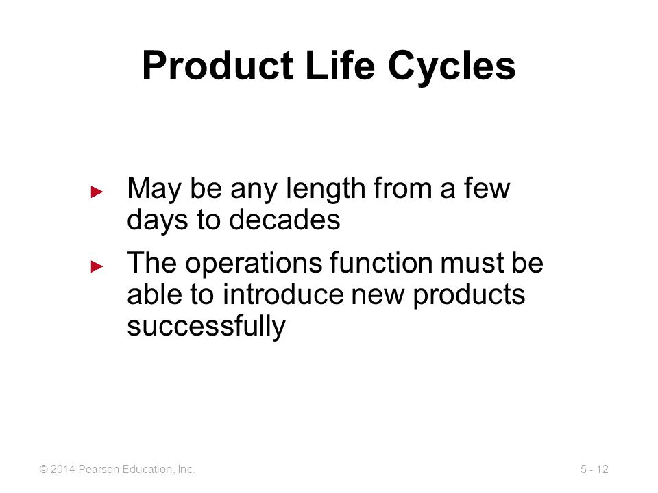 Product Life Cycles May be any length from a few days to decades