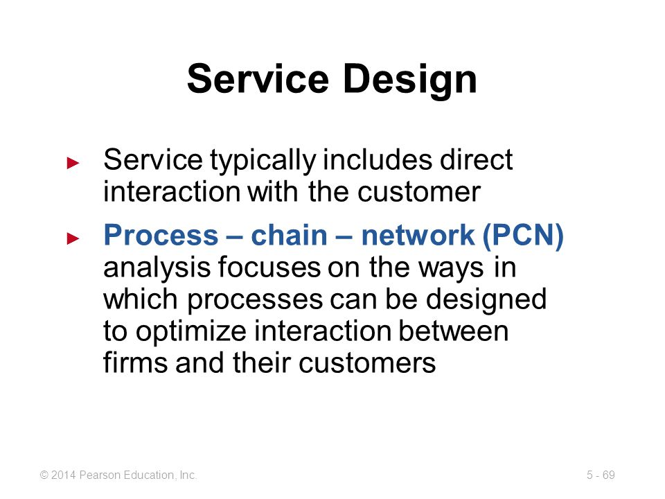 Service Design Service typically includes direct interaction with the customer.