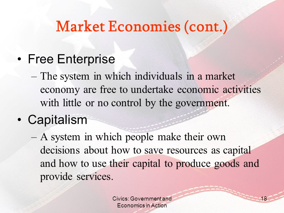 Market Economies (cont.)