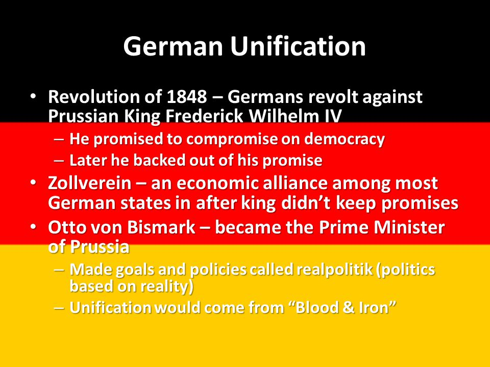 German Unification Revolution of 1848 – Germans revolt against Prussian King Frederick Wilhelm IV. He promised to compromise on democracy.