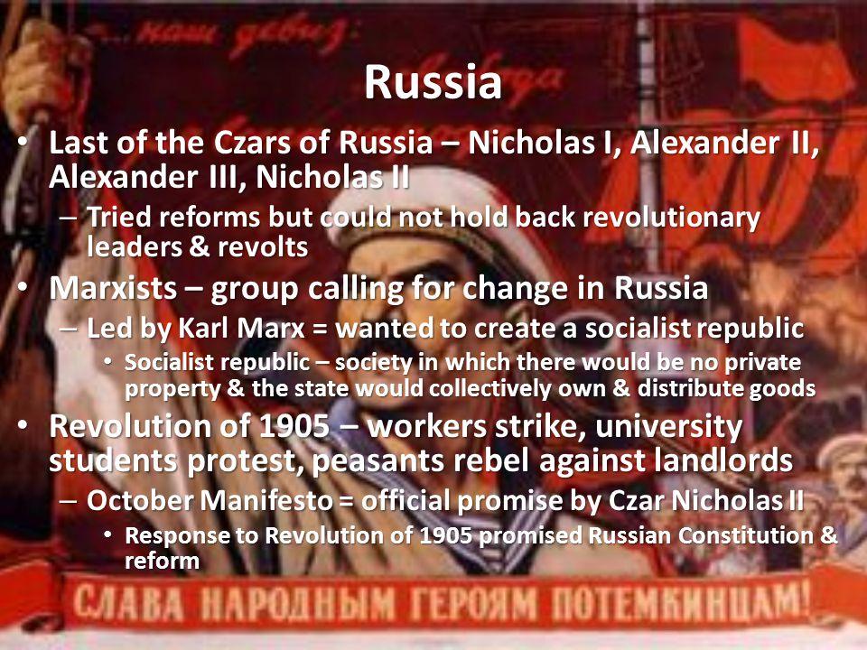 Russia Last of the Czars of Russia – Nicholas I, Alexander II, Alexander III, Nicholas II.