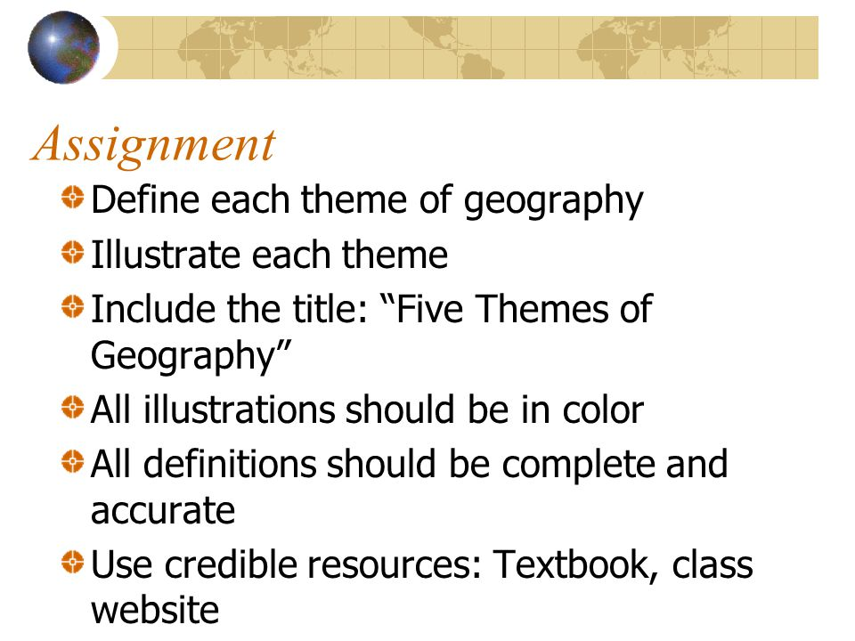 Assignment Define each theme of geography Illustrate each theme