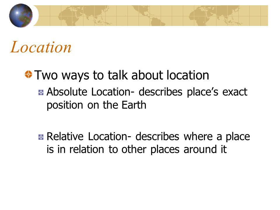 Location Two ways to talk about location