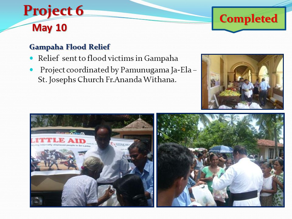 Project 6 Completed May 10 Relief sent to flood victims in Gampaha