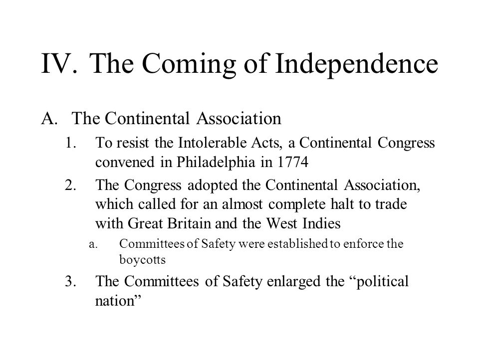 IV. The Coming of Independence