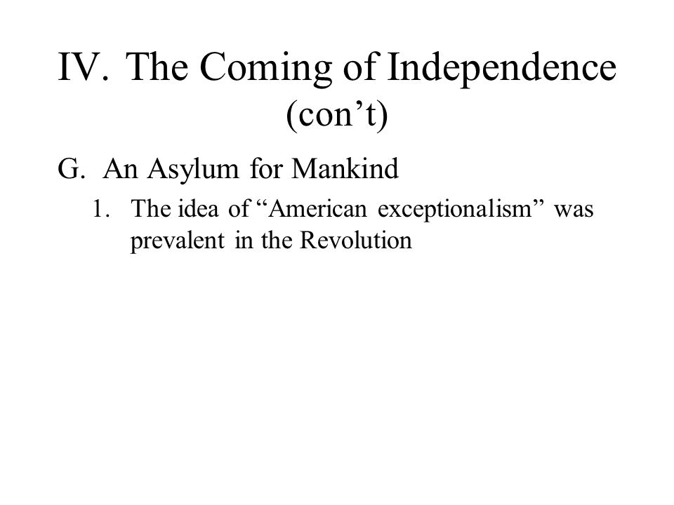 IV. The Coming of Independence (con't)