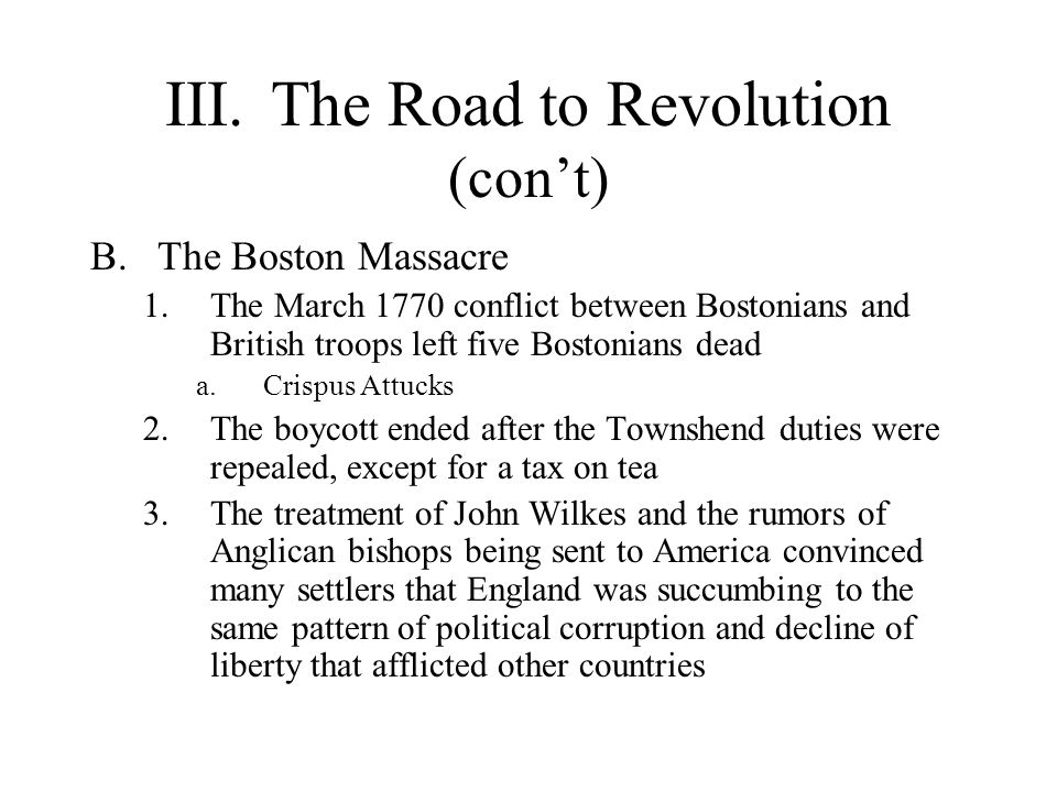 III. The Road to Revolution (con't)