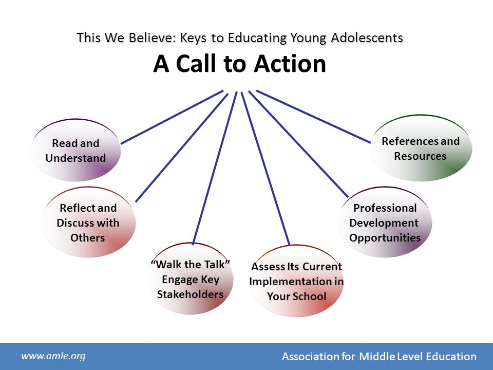 This We Believe: Keys to Educating Young Adolescents A Call to Action