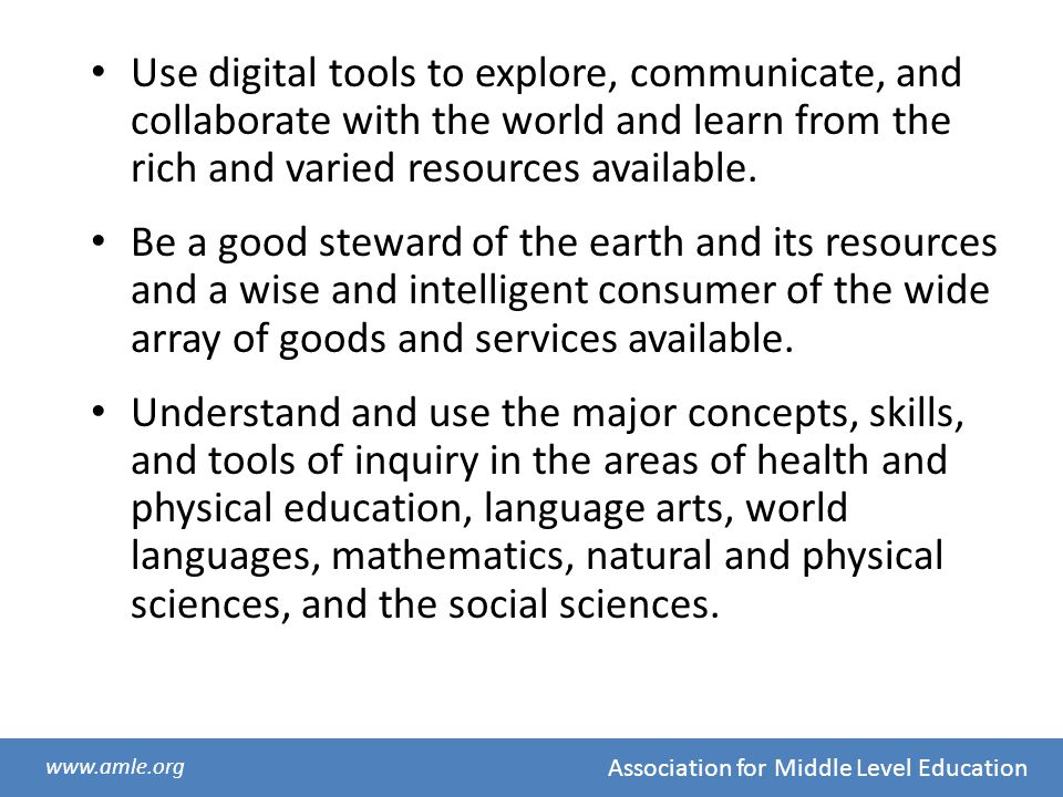 Use digital tools to explore, communicate, and collaborate with the world and learn from the rich and varied resources available.