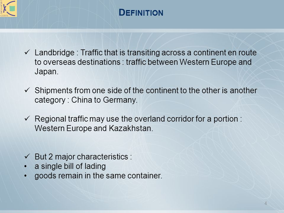 Definition Landbridge : Traffic that is transiting across a continent en route to overseas destinations : traffic between Western Europe and Japan.