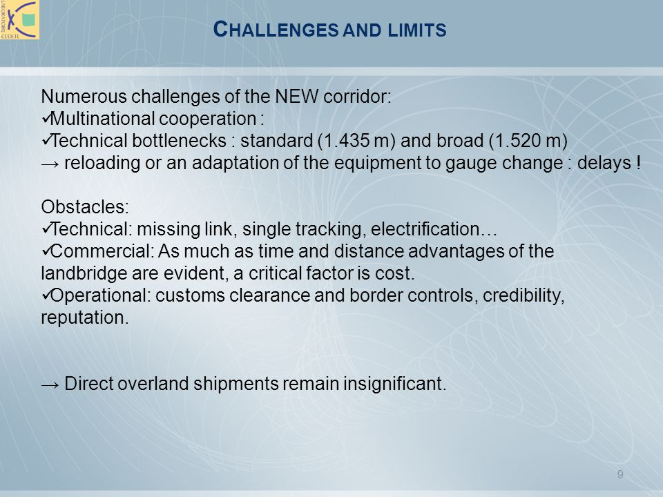 Challenges and limits Numerous challenges of the NEW corridor: