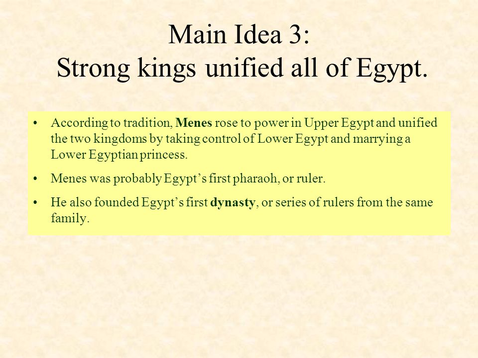 Main Idea 3: Strong kings unified all of Egypt.