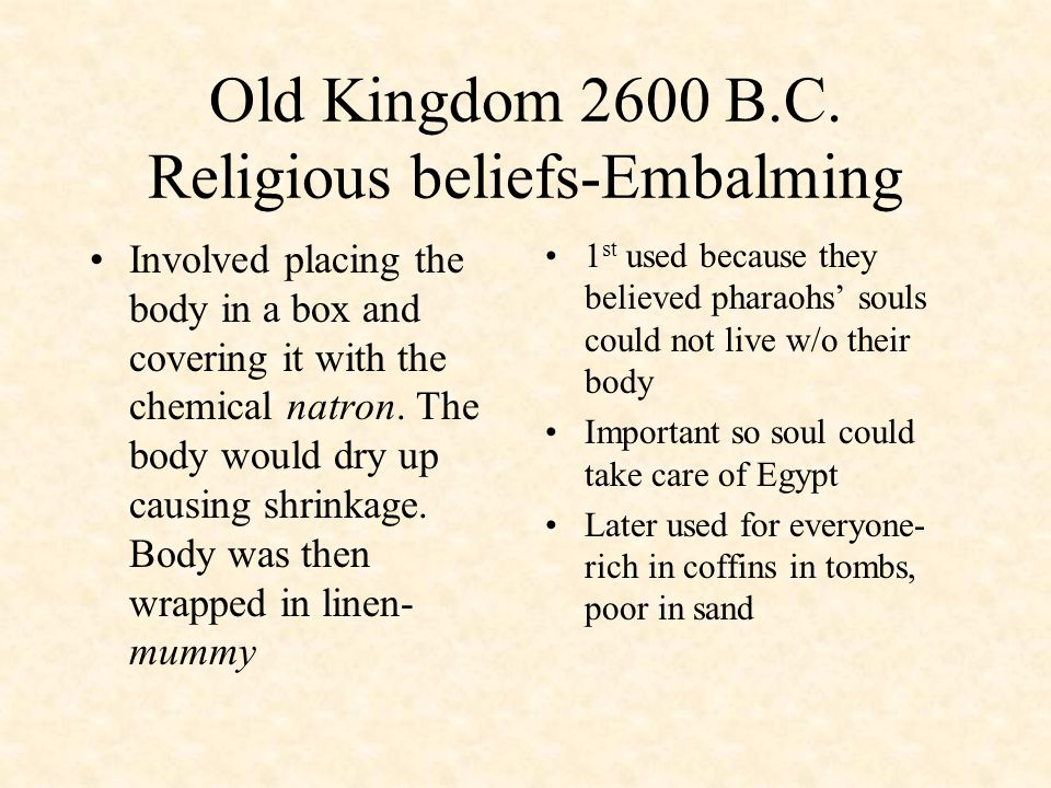 Old Kingdom 2600 B.C. Religious beliefs-Embalming