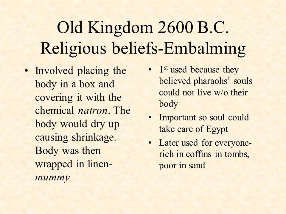 Old Kingdom 2600 B.C. Religious beliefs-Embalming