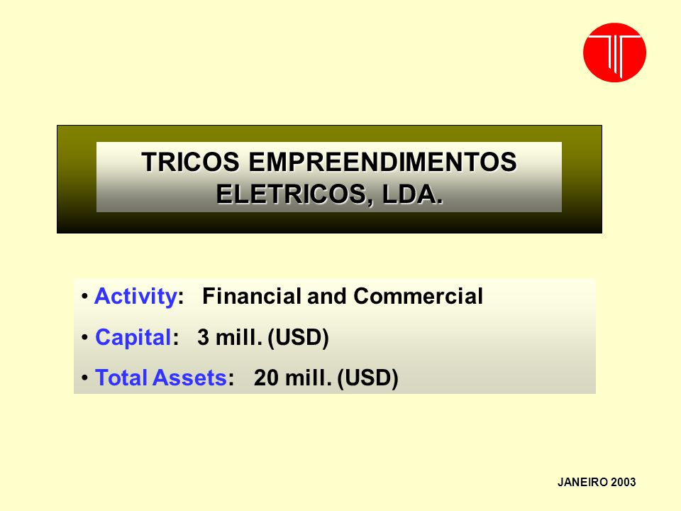 TRICOS EMPREENDIMENTOS ELETRICOS, LDA.