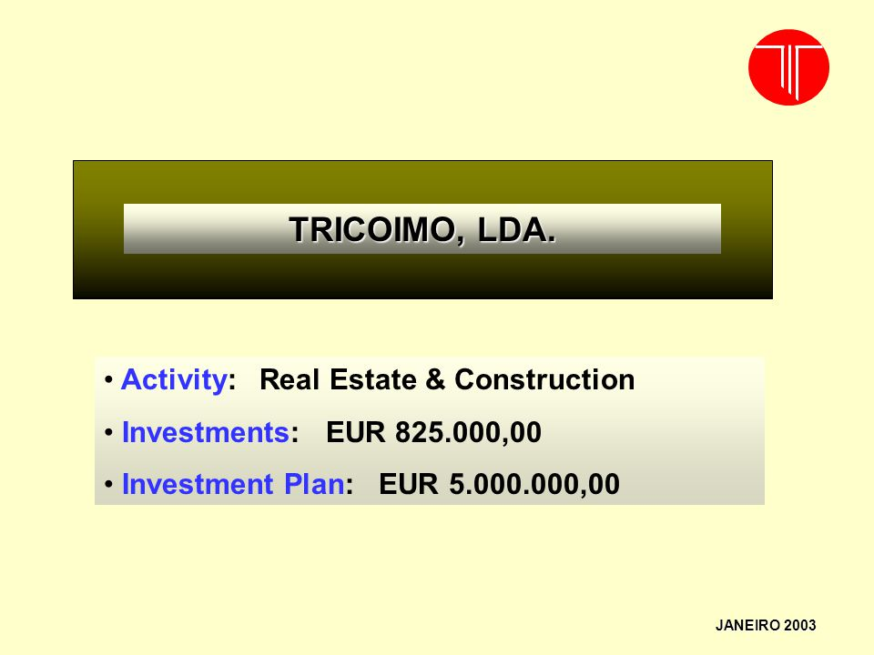 TRICOIMO, LDA. Activity: Real Estate & Construction