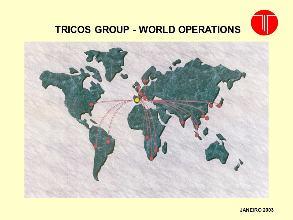 TRICOS GROUP - WORLD OPERATIONS