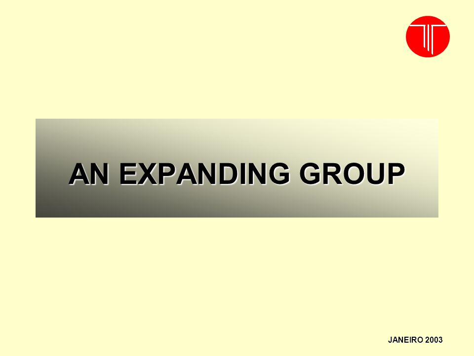 二○一七年四月二日星期日 AN EXPANDING GROUP JANEIRO 2003