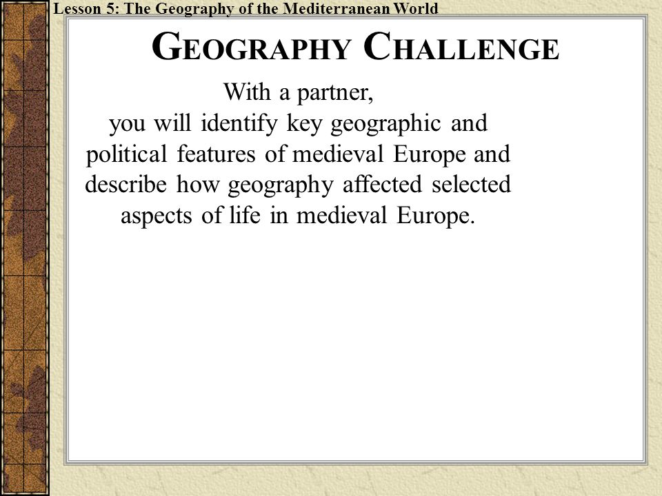 GEOGRAPHY CHALLENGE With a partner,