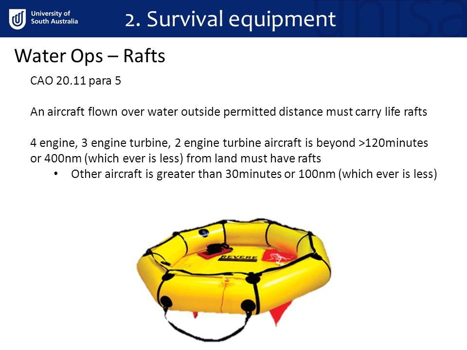 2. Survival equipment Water Ops – Rafts CAO 20.11 para 5