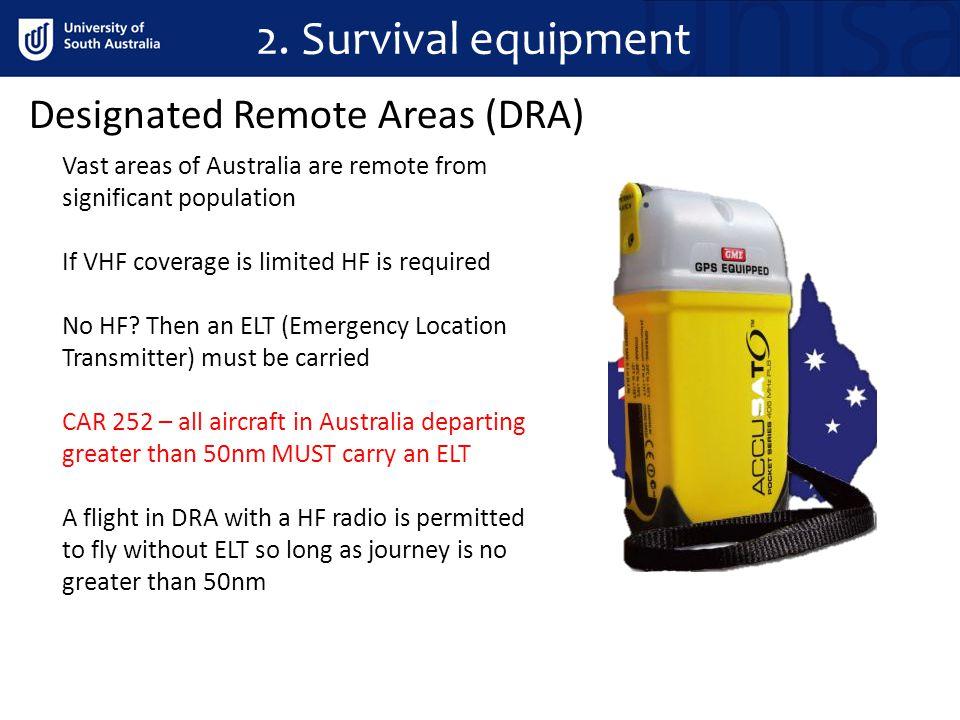 2. Survival equipment Designated Remote Areas (DRA)
