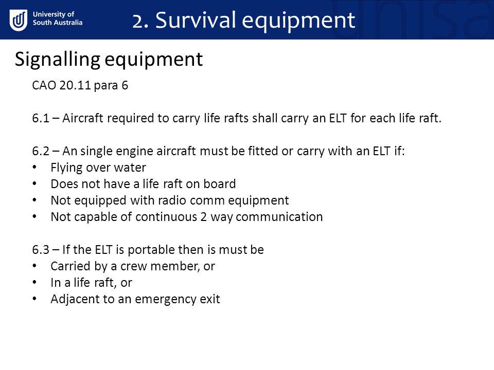 2. Survival equipment Signalling equipment CAO 20.11 para 6
