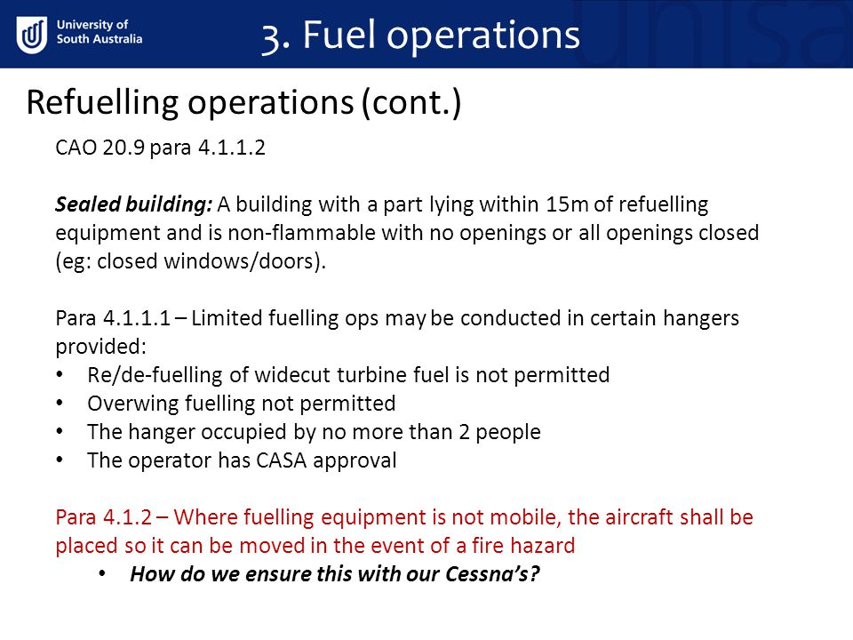 3. Fuel operations Refuelling operations (cont.) CAO 20.9 para 4.1.1.2