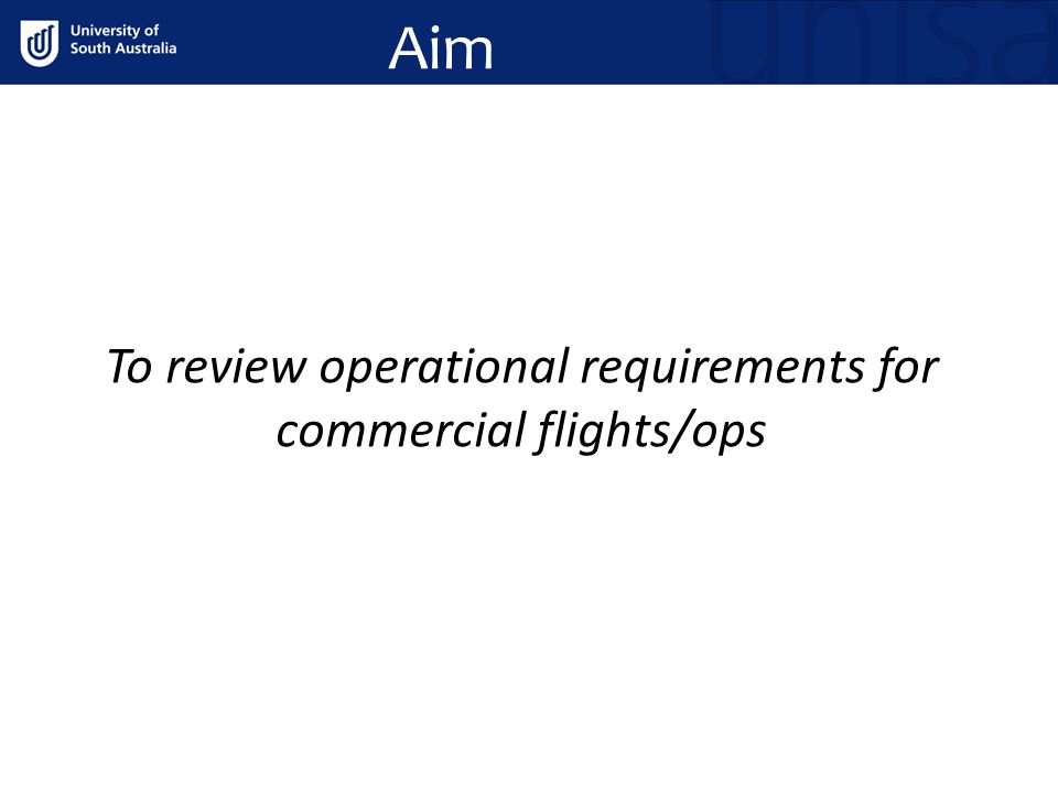 To review operational requirements for commercial flights/ops