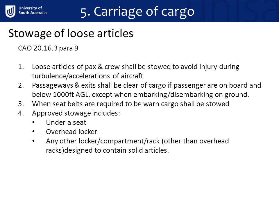 5. Carriage of cargo Stowage of loose articles CAO 20.16.3 para 9
