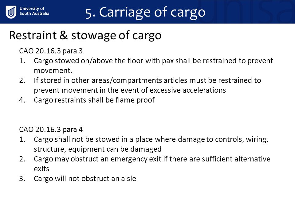 5. Carriage of cargo Restraint & stowage of cargo CAO 20.16.3 para 3