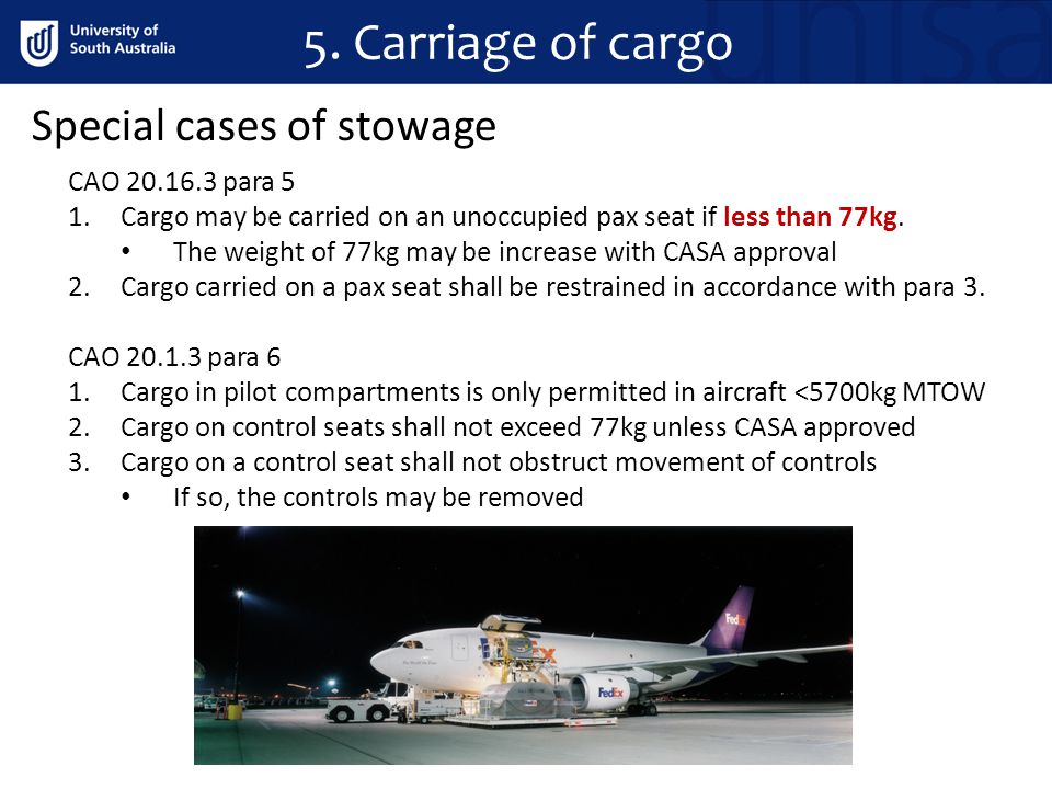 5. Carriage of cargo Special cases of stowage CAO 20.16.3 para 5