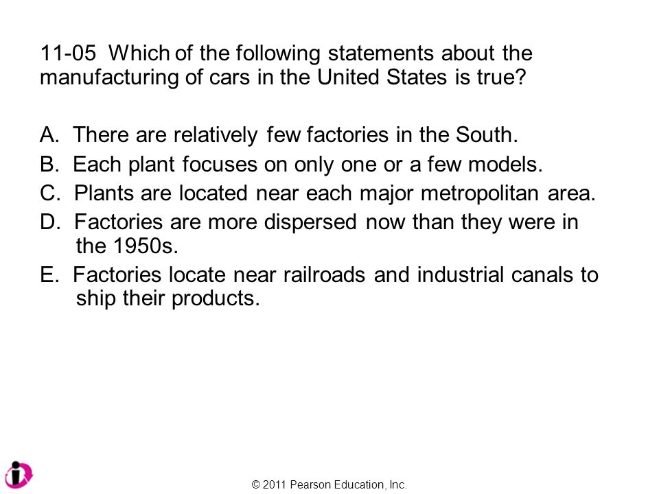 11-05 Which of the following statements about the manufacturing of cars in the United States is true
