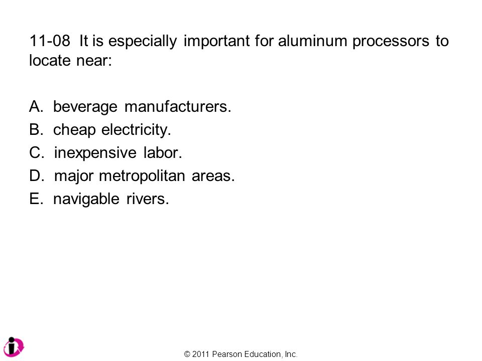 11-08 It is especially important for aluminum processors to locate near: