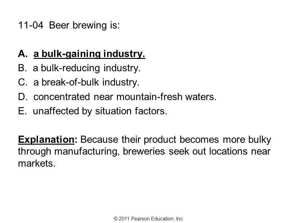 a bulk-gaining industry. a bulk-reducing industry.