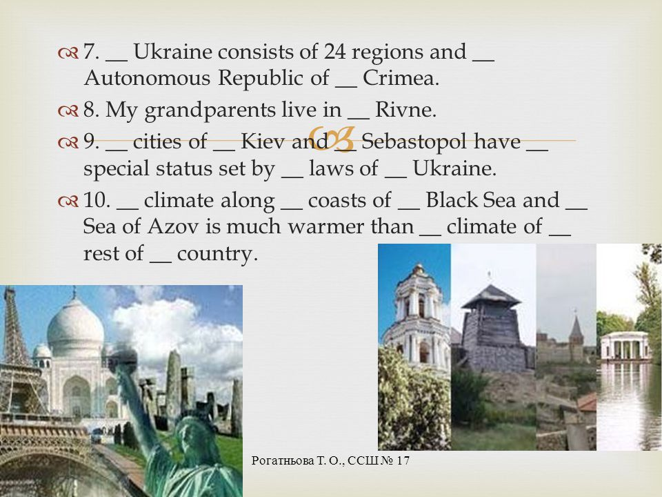 8. My grandparents live in __ Rivne.