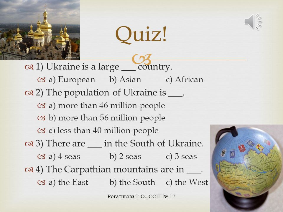 Quiz! 1) Ukraine is a large ___ country.