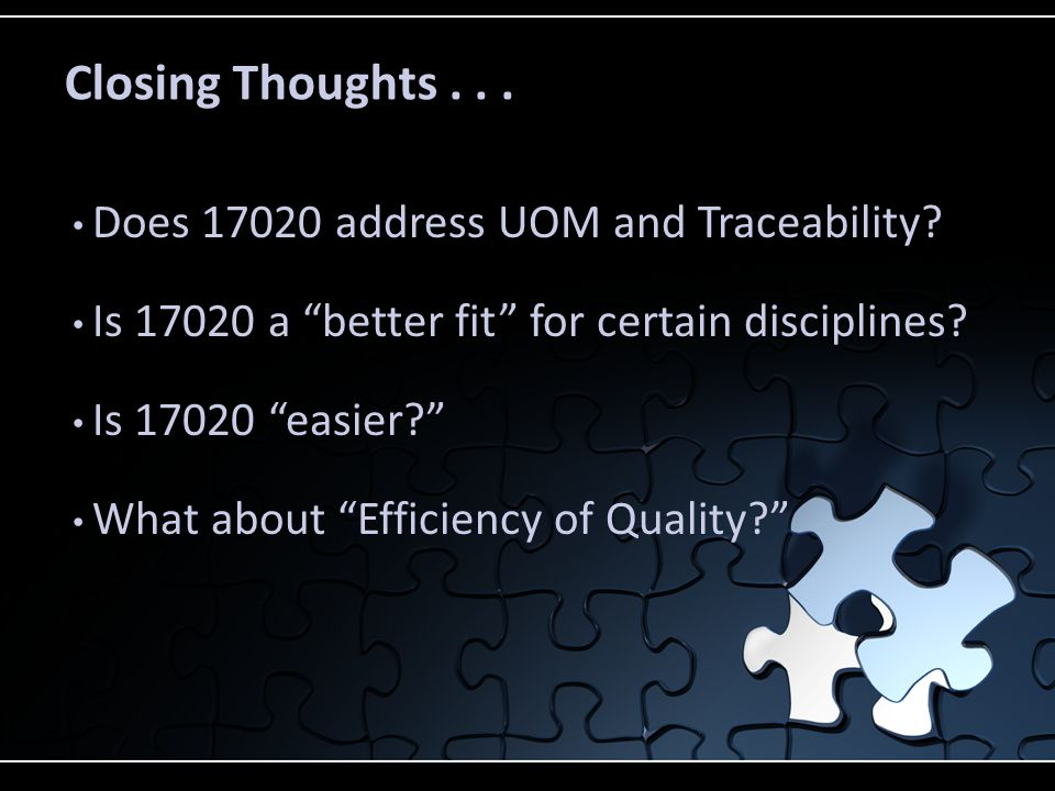 Closing Thoughts . . . Does 17020 address UOM and Traceability